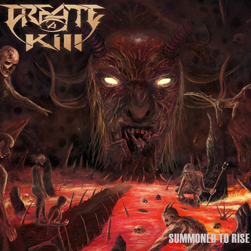 """Redefining Darkness Records in conspiracy with Raw Skull Recordz are proud to announce Create A KILL - """"Summoned to Rise"""""""