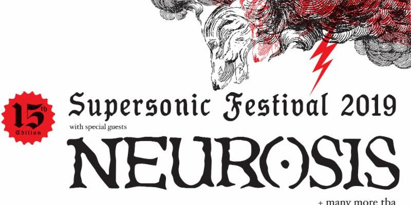 NEUROSIS To Headline Supersonic Festival 2019 In July; Tickets On Sale Now