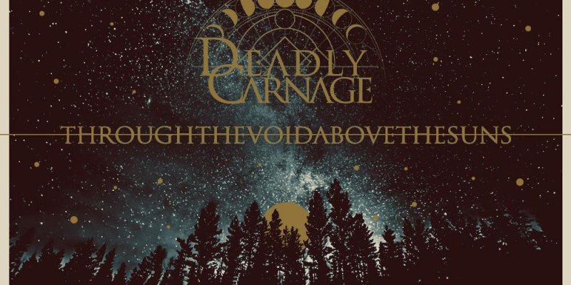 """DEADLY CARNAGE's """"Through the Void, Above the Suns"""" is a phenomenal journey"""