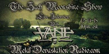 """Vane"" Featured Interview On The Zach Moonshine Show And A Whole Pile Of New Shit!"