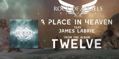 LAST UNION Release 'A Place In Heaven' Lyric Video Feat. DREAM THEATER Singer JAMES LABRIE