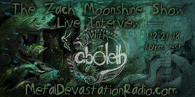 Aboleth Featured Interview On The Zach Moonshine Show And A Whole Pile Of New Shit!
