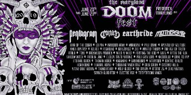 Early Bird Discount Ends 12/31! THE MARYLAND DOOM FEST 2019 - 5th Anniversary - June 20th-23rd with PENTAGRAM, CONAN, EARTHRIDE, MOTHERSHIP, WARHORSE, 40+ More!
