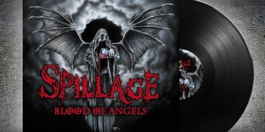 'Spillage' New Album 'Blood Of Angels' Streaming Here!