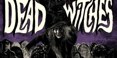 Listen To Brand New DEAD WITCHES Feat. Ex-ELECTRIC WIZARD Drummer!