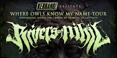 RIVERS OF NIHIL To Play New Album, Where Owls Know My Name, In Its Entirety With Live Saxophone Player On Upcoming North American Tour