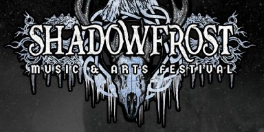 SHADOW FROST MUSIC & ARTS FESTIVAL: First Annual Two-Day Indoor Winter Event To Take Place In February 2020; Early Bird Weekend Passes Available February 1st, 2019