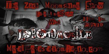 Lobotomobile - Featured Interview & The Zach Moonshine Show