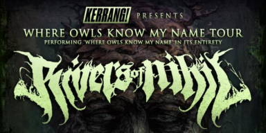 RIVERS OF NIHIL To Kick Off North American Headlining Tour; Band To Play New Album, Where Owls Know My Name, In Its Entirety With Live Saxophone Player