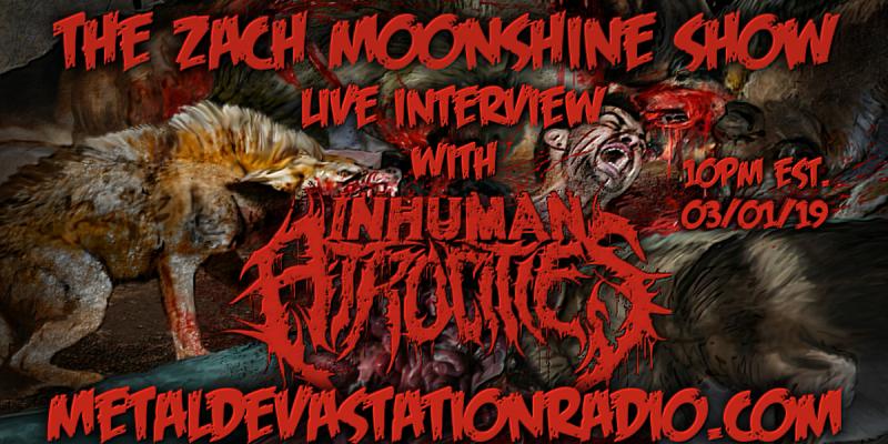 Inhuman Atrocities - Featured Interview & The Zach Moonshine Show