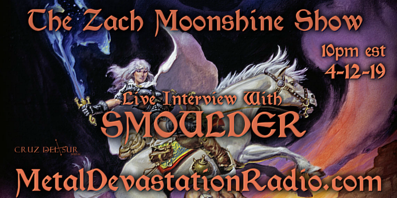 SMOULDER - Featured Interview & The Zach Moonshine Show