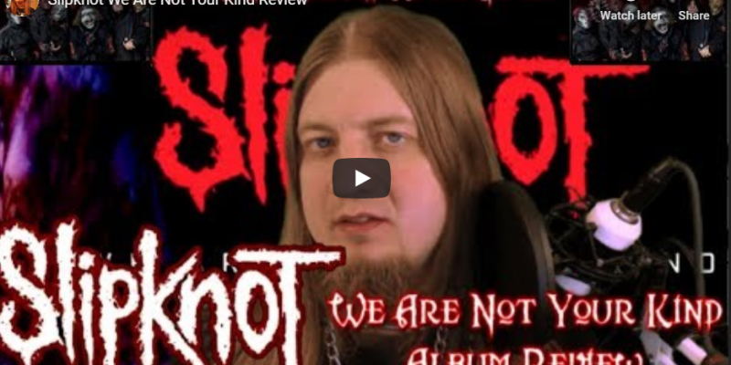Slipknot We Are Not Your Kind Review