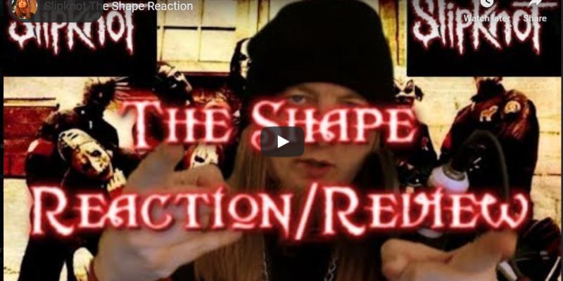 Slipknot The Shape Reaction