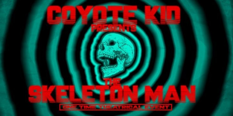 COYOTE KID Releases Long Anticipated 'Skeleton Man'!