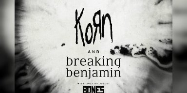 KORN ANNOUNCES TOUR WITH BREAKING BENJAMIN