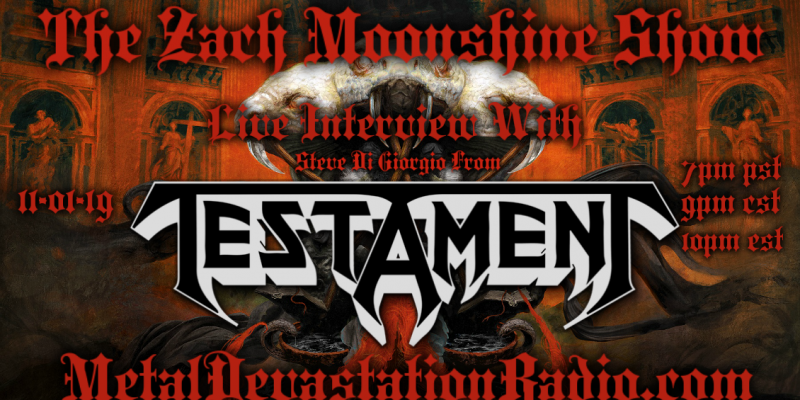 Testament - Featured Interview & The Zach Moonshine Show