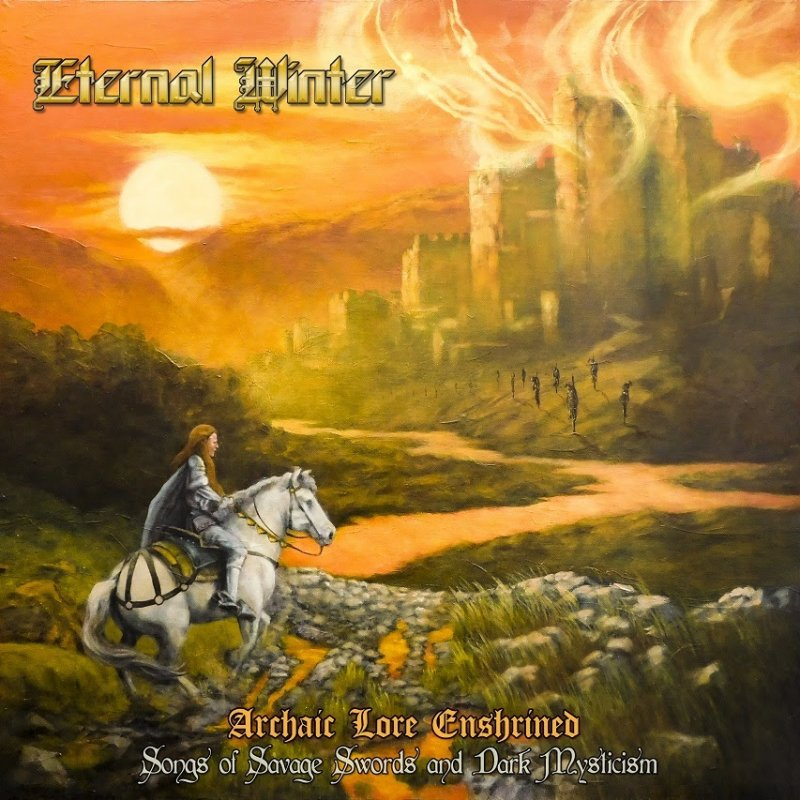 US Epic Metal band ETERNAL WINTER reveal track listing for upcoming album ARCHAIC LORE ENSHRINED: SONGS OF SAVAGE SWORDS AND DARK MYSTICISM.