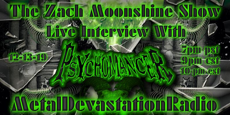 Psychomancer - Featured Interview & The Zach Moonshine Show