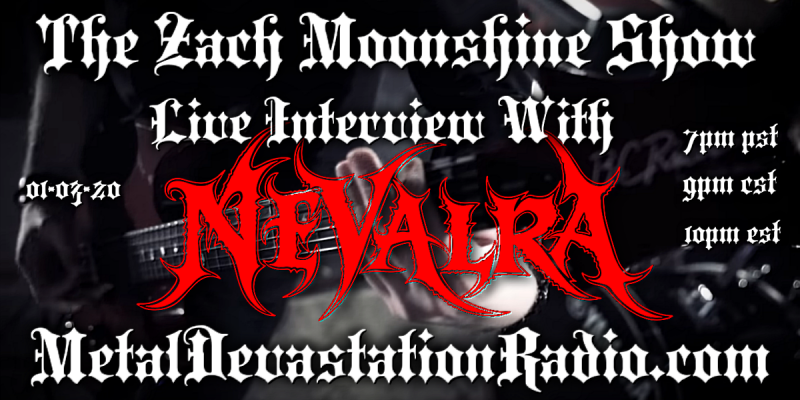 Nevalra - Featured Interview & The Zach Moonshine Show