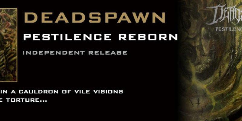 Deadspawn unveil their full length debut of nightmarish blackened death metal - Pestilence Reborn!