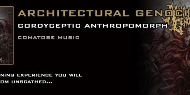 Comatose Music to release the planet shaking brutal death metal of ARCHITECTURAL GENOCIDE's Cordyceptic Anthropomorph