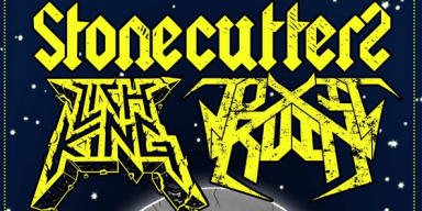 MARCH RADNESS TOUR FEATURING STONE CUTTERS, TOXIC RUIN AND LICH KING ​