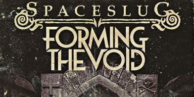 Spaceslug and Forming the Void to tour this spring