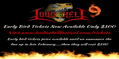 LOUD AS HELL Festival Early Bird Tickets On Sale Now! Western Canada's Decibel Breaking Metal Fest