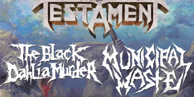 TESTAMENT Announces North American Tour With THE BLACK DAHLIA MURDER, MUNICIPAL WASTE
