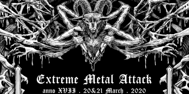 Extreme Metal Attack XVII 20.21 March 2020 / Porto - Portugal