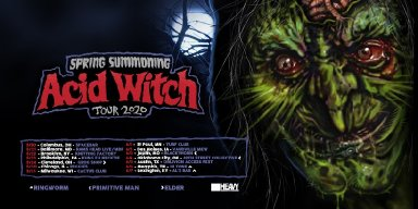 ACID WITCH 2020 Tour With Opening Acts PIMITIVE MAN, GRAVEHUFFER, RINGWORM & MORE!
