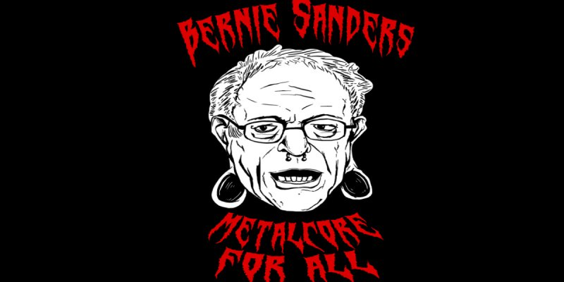 """Bernie Sanders """"Metalcore for All"""" Shirt Released to Raise Money for Campaign!"""