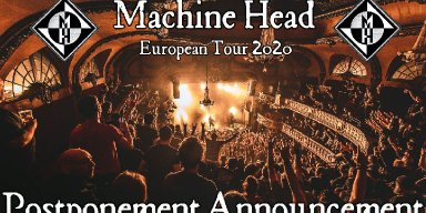 MACHINE HEAD TO POSTPONE EUROPEAN TOUR
