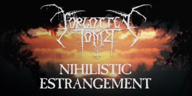 "FORGOTTEN TOMB premiere title track from new album ""Nihilistic Estrangement"""