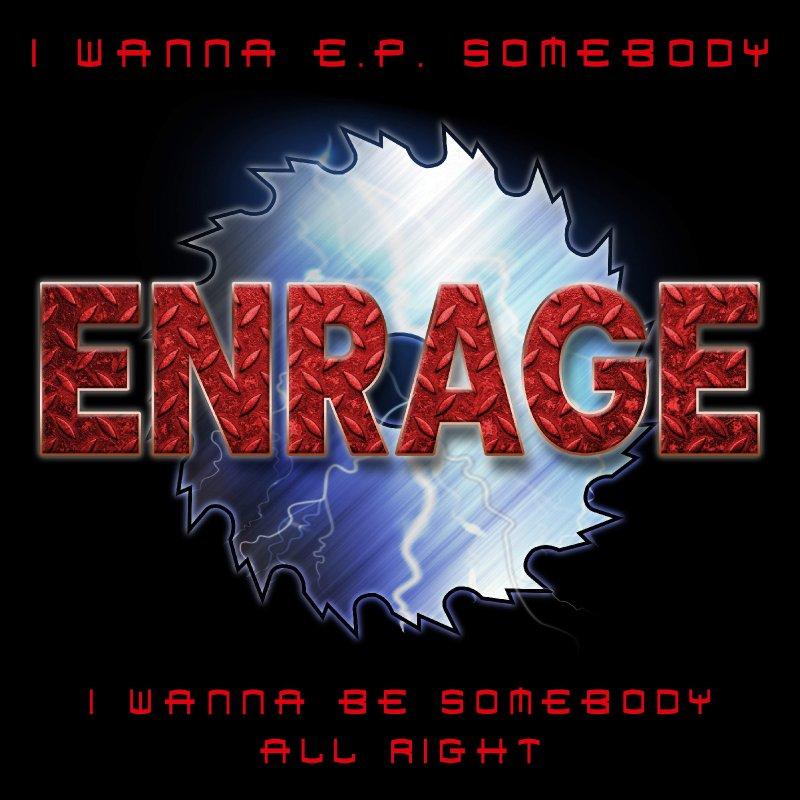 """New Promo: ENRAGE """"I Wanna E.P. Somebody"""""""