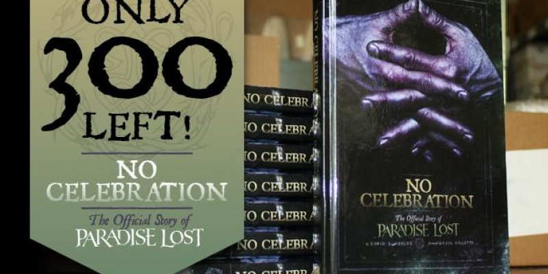 No Celebration: The Official Story of Paradise Lost is Almost SOLD OUT! Pick Up Your Copy Today!