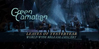 GREEN CARNATION to Live Stream 'Leaves of Yesteryear' Album Release Concert