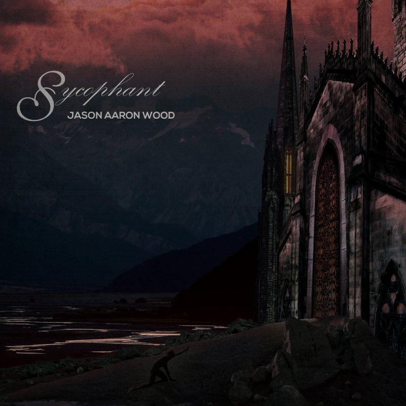 "New Promo: JASON AARON WOOD - New Single ""Sycophant"" - (Tech-Death)"