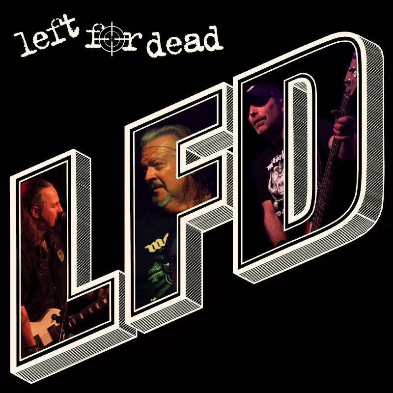 """Out Now to Rave Reviews LEFT FOR DEAD """"a big hard rock heavy slap! Riffs, riffs and more riffs!"""""""