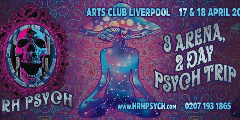 HRH Unveil Brand New 2-Day, 3-Stage Musical Trip Known as HRH Psych Festival 2021 - A Truly Unique Event