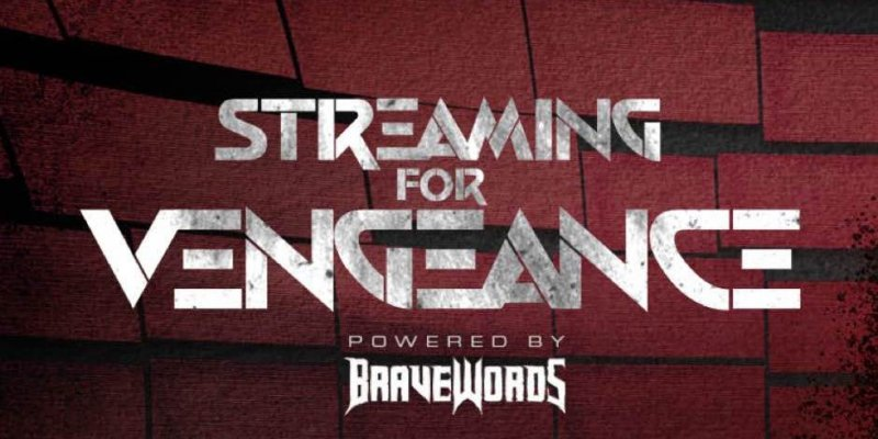 Streaming For Vengeance BraveWords Presents Your At-Home Concert Experience