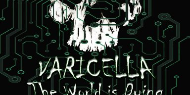"""PROMO : Varicella - """"The World is Dying (...and Jason Stealth Doesn't Give A Fuck Remix)"""" : Machine Man Records"""