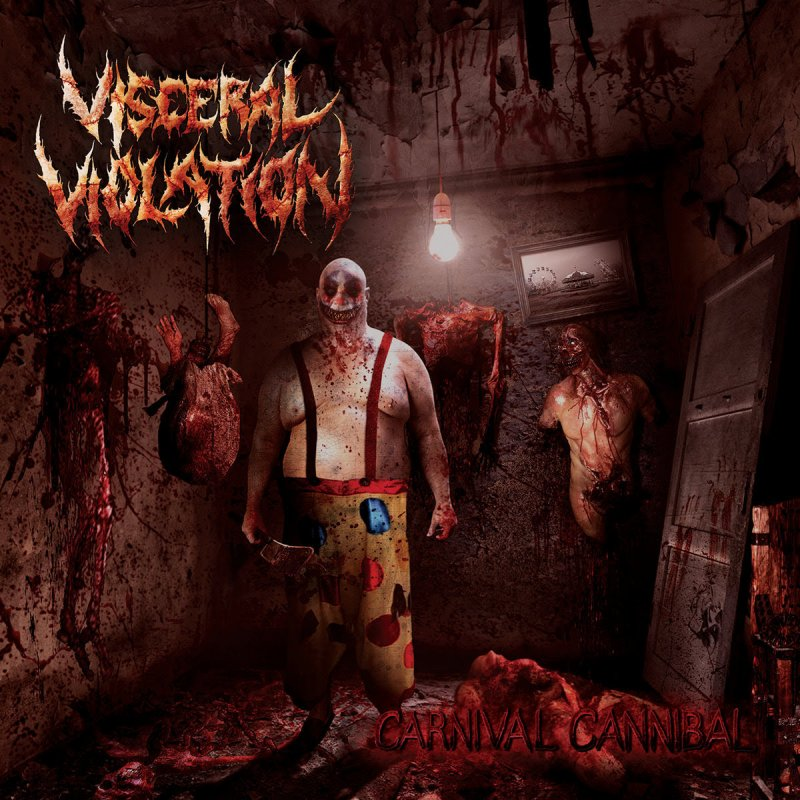"VISCERAL VIOLATION sign to Horror Pain Gore Death Productions; ""Carnival Cannibal"" set for release on August 14th"
