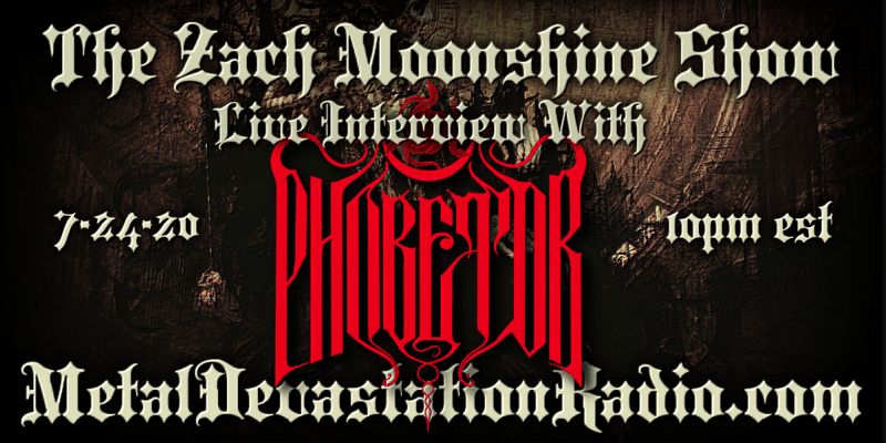 Phobetor Featured Interview & The Zach Moonshine Show
