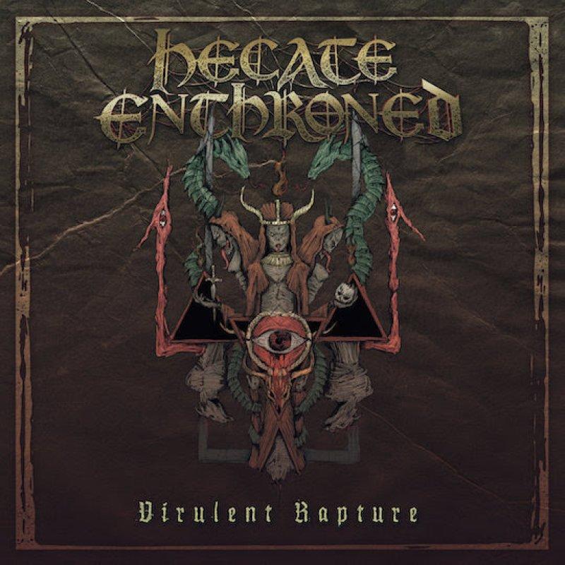 "UK BLACK METAL GROUP HECATE ENTHRONED: REISSUE OF 2013'S ""VIRULENT RAPTURE"" DUE SEPT 25"