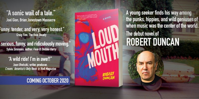 Robert Duncan, Creem's Former Managing Editor, Releases LOUDMOUTH, a Rip-Snortin' Rock n Roll Story