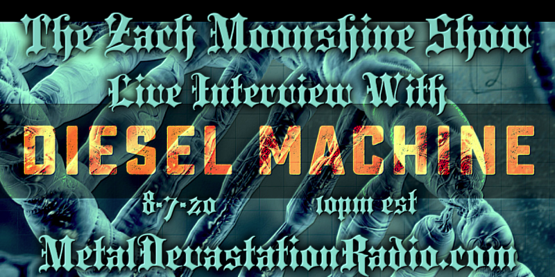 Diesel Machine featured Interview & The Zach Moonshine Show