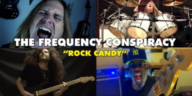 """THE FREQUENCY CONSPIRACY Release Cover Video For """"Rock Candy"""" Feat. Andrew Freeman (Lynch Mob/Last in Line)!"""