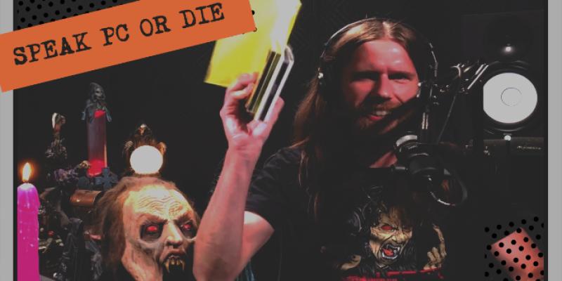 Speak PC or Die | HELLCAST Metal Podcast Episode #109