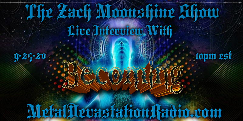Becoming - Interview & The Zach Moonshine Show Featured At Bathory'Zine!